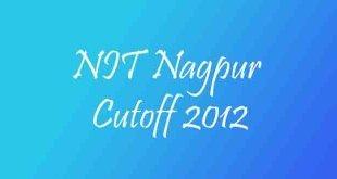 NIT Nagpur Cutoff 2012