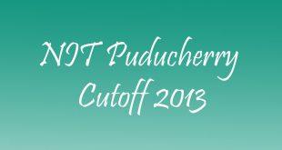 NIT Puducherry Cutoff 2013