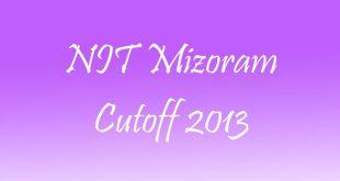 NIT Mizoram Cutoff 2013