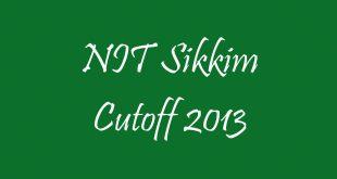 NIT Sikkim Cutoff 2013