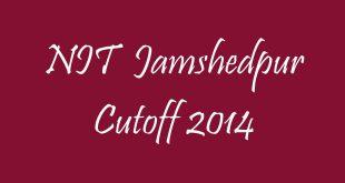 NIT Jamshedpur Cutoff 2014