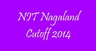 NIT Nagaland Cutoff 2014
