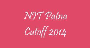 NIT Patna Cutoff 2014