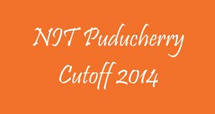 NIT Puducherry Cutoff 2014
