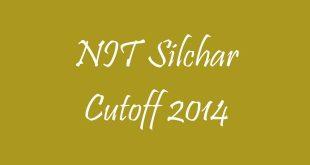 NIT Silchar Cutoff 2014