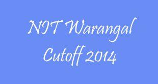 NIT Warangal Cutoff 2014
