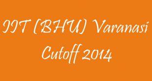 IIT BHU Cutoff 2014