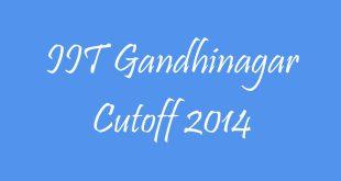 IIT Gandhinagar Cutoff 2014