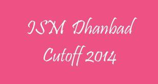 ISM Dhanbad Cutoff 2014