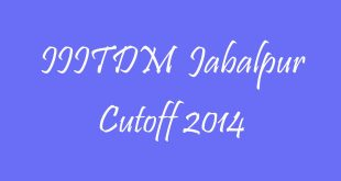 IIITDM Jabalpur Cutoff 2014