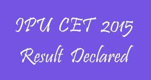 IPU CET 2015 Result Declared