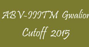 ABV-IIITM Gwalior Cutoff 2015