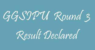GGSIPU Round 3 Result Declared