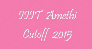 IIIT Amethi Cutoff 2015