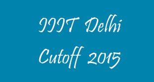 IIIT Delhi Cutoff 2015