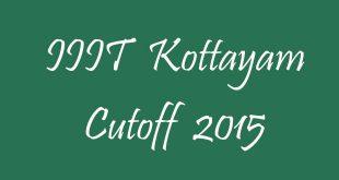 IIIT Kottayam Cutoff 2015