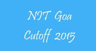 NIT Goa Cutoff 2015