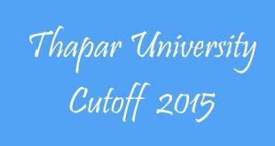 Thapar University Cutoff 2015