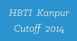 HBTI Kanpur Cutoff 2014