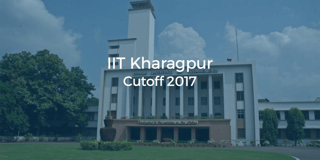 Iit Kharagpur Cutoff 2017 College Pravesh
